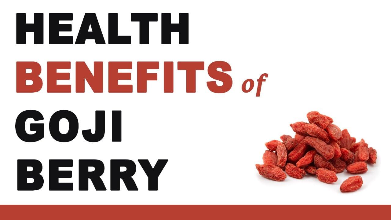 Powerful Health Benefits of Goji Berries