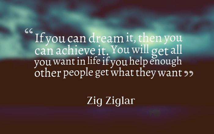 achieving dreams quote zig ziglar